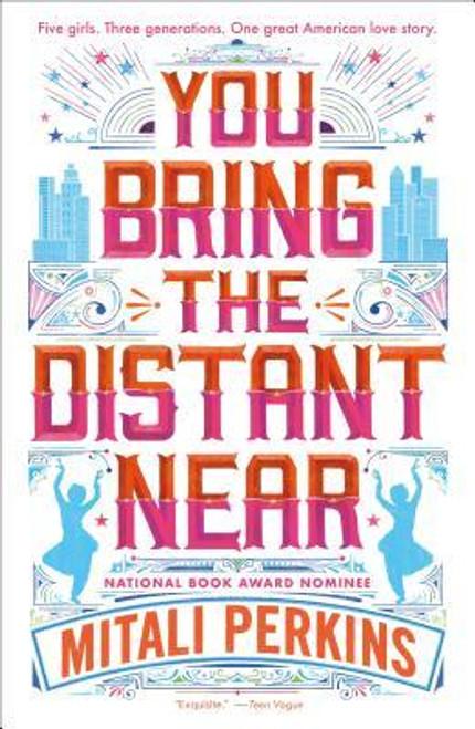Perkins, Mitali - You Bring The Distant Near - PB - 2017 - US Edition