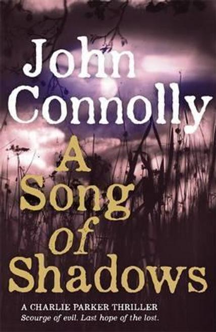 Connolly, John / A Song of Shadows : A Charlie Parker Thriller: 13 (Hardback)