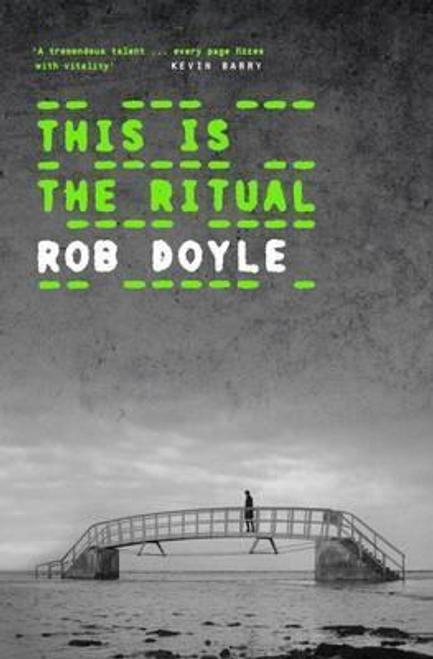 Doyle, Rob / This is the Ritual (Hardback)