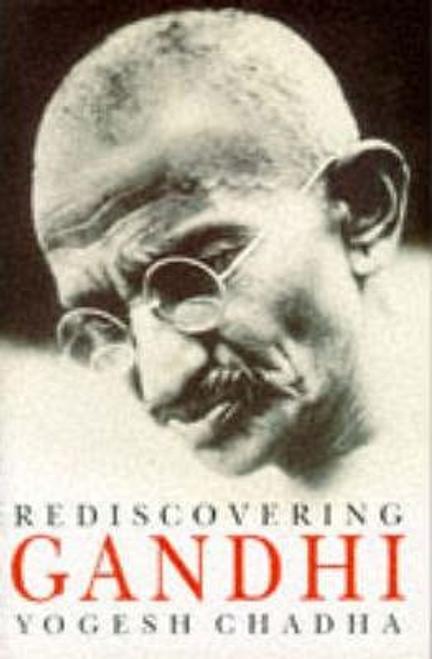 Chadha, Yogesh / Rediscovering Gandhi (Hardback)