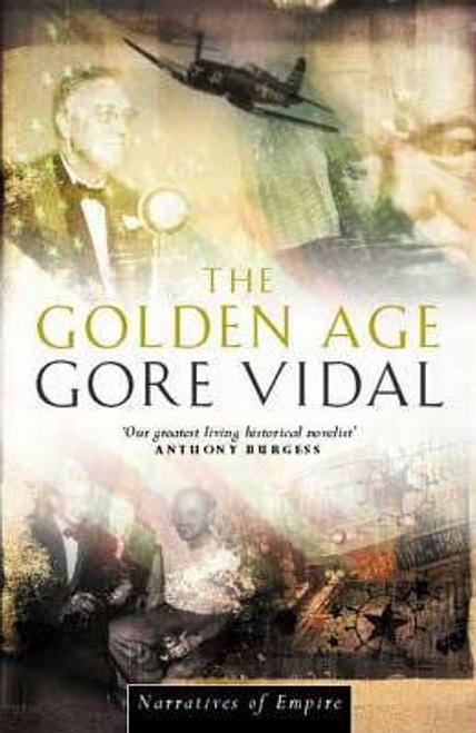 Vidal, Gore / The Golden Age : Number 7 in series (Hardback)