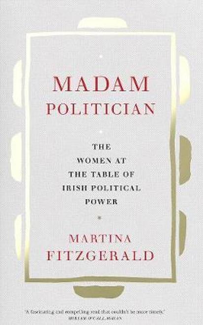 Fitzgerald, Martina / Madam Politician (Hardback)