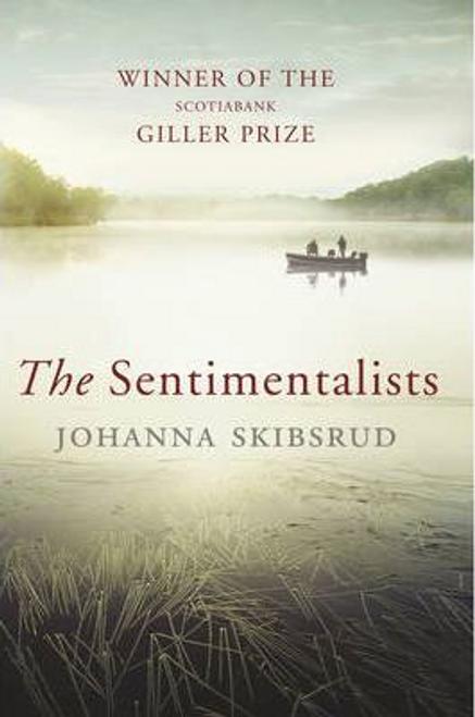 Skibsrud, Johanna / The Sentimentalists (Hardback)
