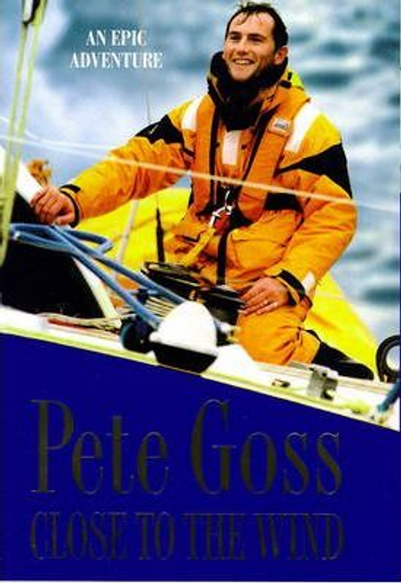 Goss, Pete / Close to the Wind (Hardback)