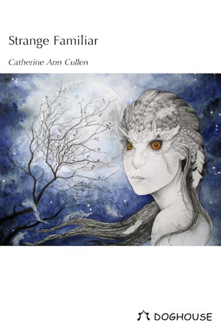Cullen, Catherine Anne - Strange Familiar - SIGNED PB - 2013