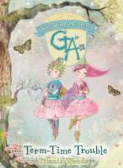 Woods, Titania / Glitterwings Academy: 6 Term-Time Trouble (Hardback)