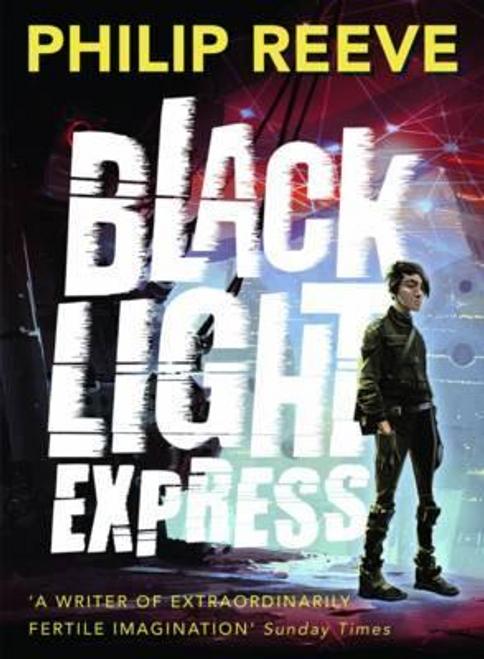 Reeve, Philip / Black Light Express (Hardback)