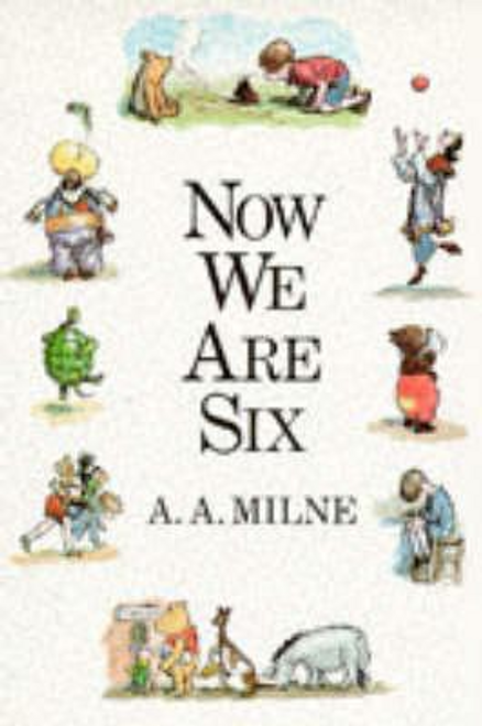 Milne, A. A. / Now We are Six (Hardback)