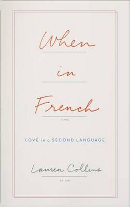 Collins, Lauren / When in French (Hardback)