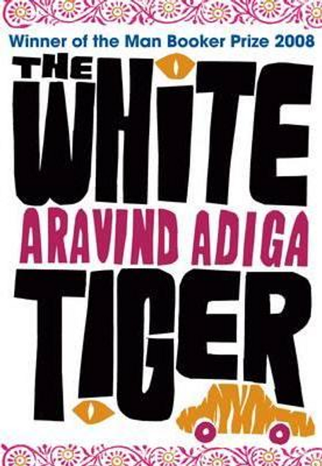 Adiga, Aravind / The White Tiger (Hardback)