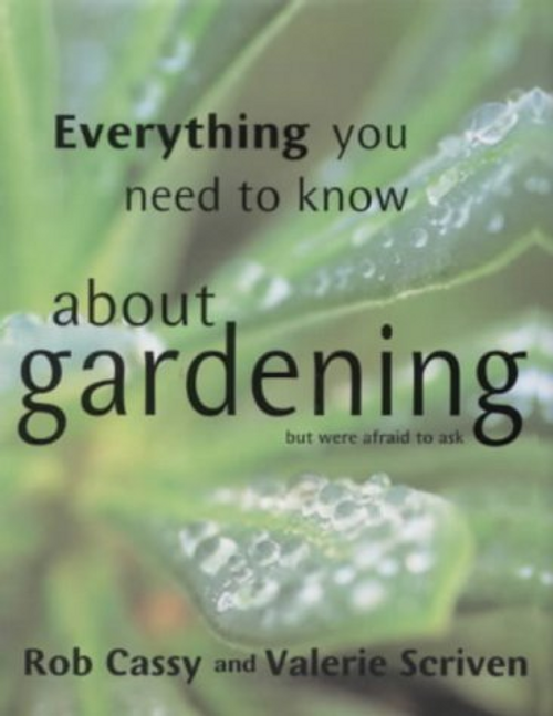 Cassy, Rob / Everything You Need to Know About Gardening But Were Afraid to Ask (Hardback)