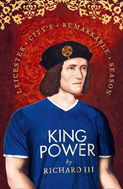 Richard III / King Power (Hardback)