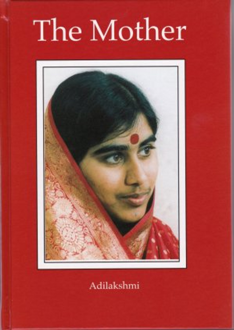 Adilakshmi, O. T. / The Mother (Hardback)