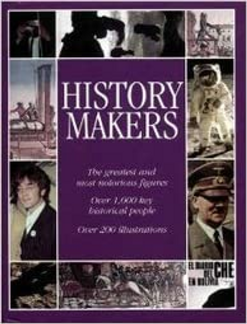 History Makers: The Greatest and Most Notorious Figures (Hardback)