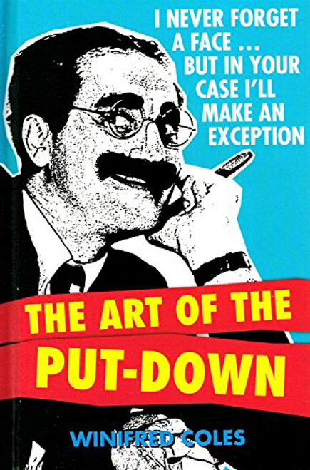 Coles, Winifred / The Art Of The Put-Down (Hardback)