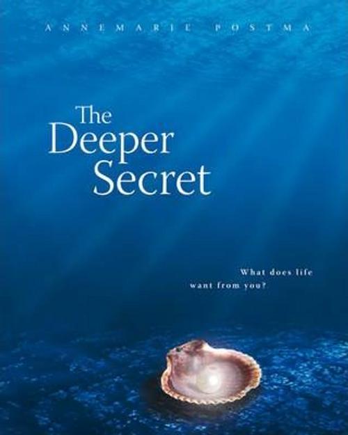 Postma, Annemaria / The Deeper Secret (Hardback)