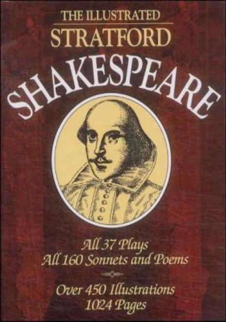 Shakespeare, William / The Illustrated Stratford Shakespeare (Hardback)