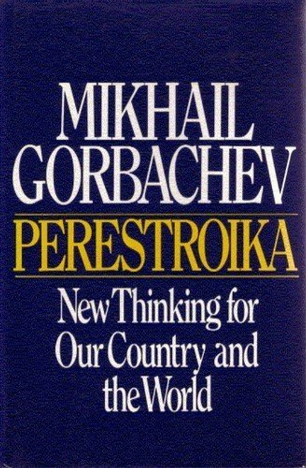 Gorbachev, Mikhail S. / Perestroika: New Thinking for Our Country and the World (Hardback)