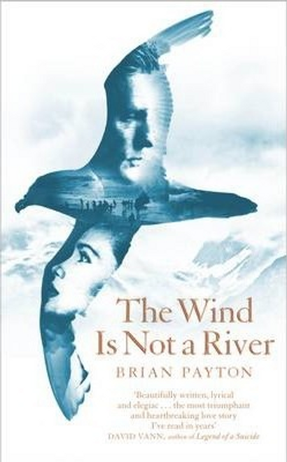 Payton, Brian / The Wind Is Not a River (Hardback)