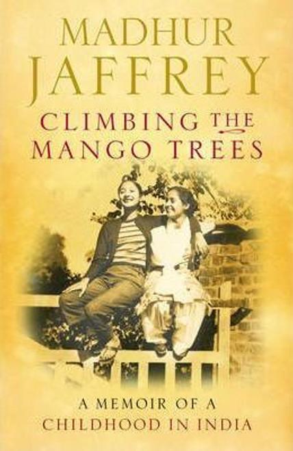 Jaffrey, Madhur / Climbing the Mango Trees (Hardback)