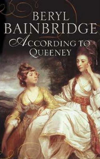 Bainbridge, Beryl / According to Queeney (Hardback)