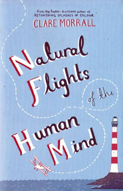 Morrall, Clare / Natural Flights of he Human Mind