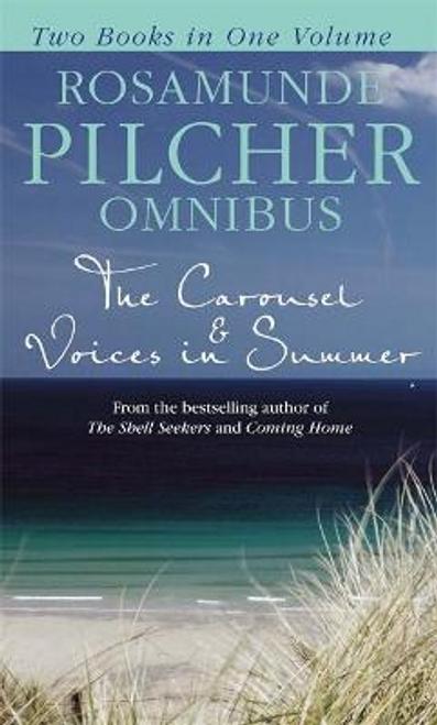Pilcher, Rosamunde / Rosamunde Pilcher Omnibus : The Carousel and Voices in Summer