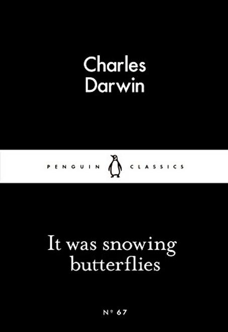 Darwin, Charles / It Was Snowing Butterflies