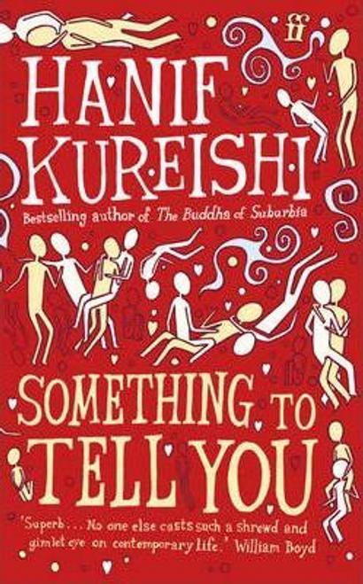 Kureishi, Hanif / Something to Tell You