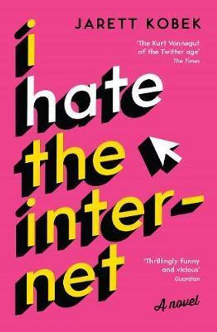 Kobek, Jarett / I Hate the Internet