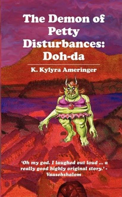 Ameringer, K. Kylyra / The Demon of Petty Disturbances : Doh-da