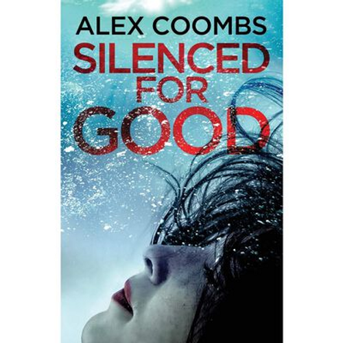 Coombs, Alex / Silenced For Good