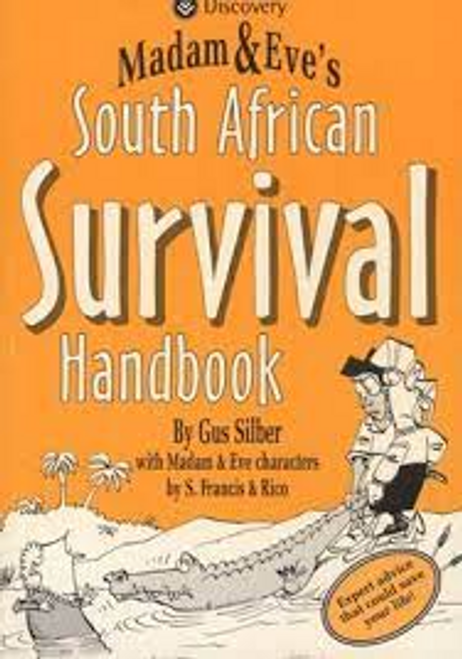 Silber, Gus / Madam and Eve's: South African Survival Handbook