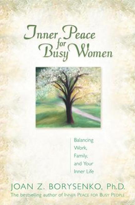 Borysenko PhD, Joan / Inner Peace For Busy Women