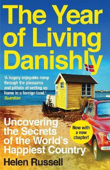 Russell, Helen / The Year of Living Danishly : Uncovering the Secrets of the World's Happiest Country