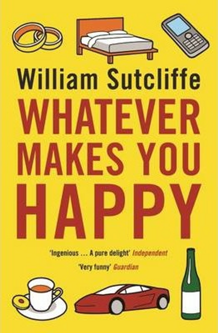Sutcliffe, William / Whatever Makes You Happy