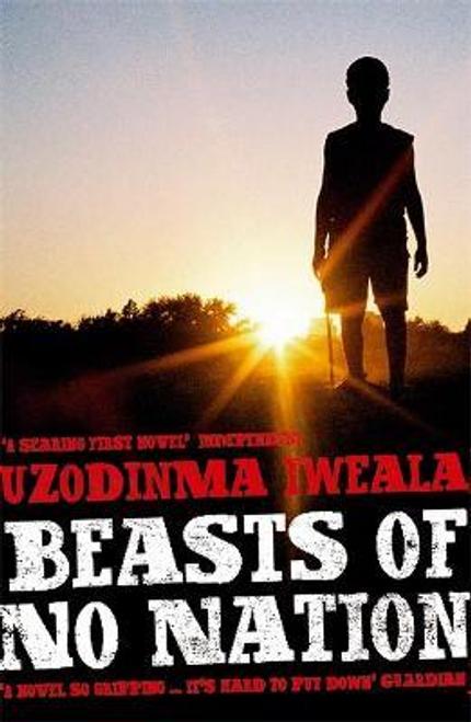Iweala, Uzodinma / Beasts of No Nation
