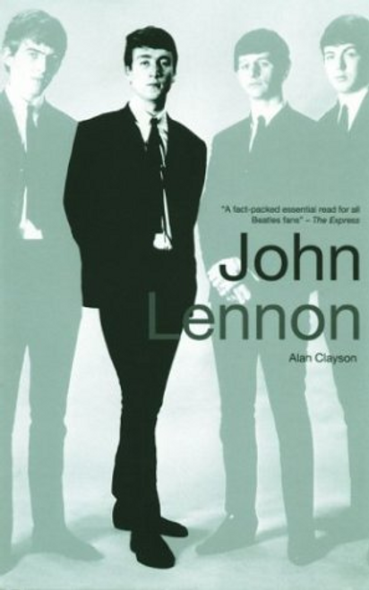 Clayson, Alan / John Lennon