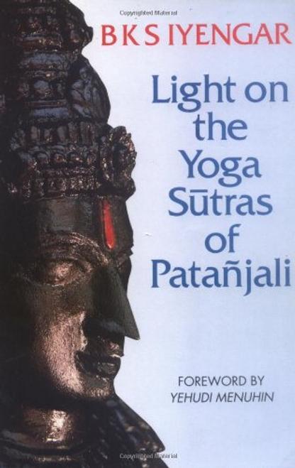 Iyengar, B. K. S. / Light on the Yoga Sutras of Patanjali
