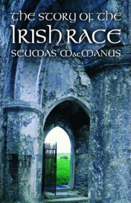 MacManus, Seamus / Story of the Irish Race (Hardback)