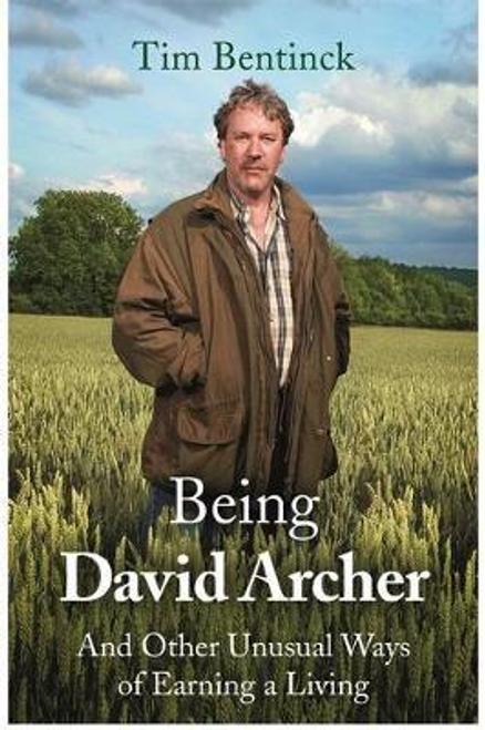 Bentinck, Timothy / Being David Archer (Hardback)