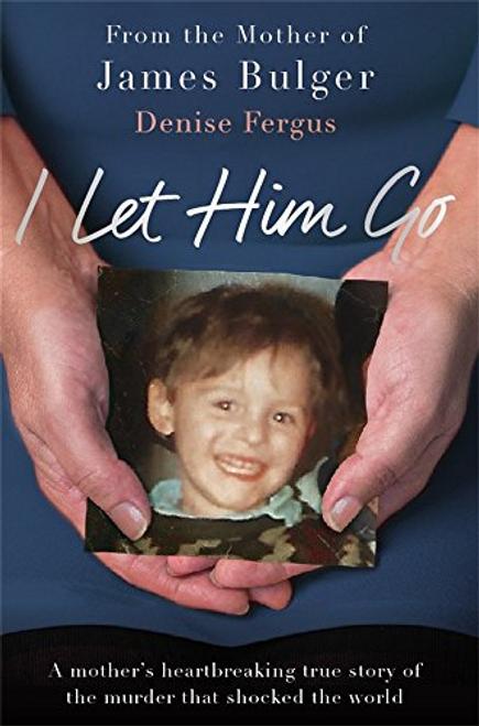 Fergus, Denise / I Let Him Go (Hardback)