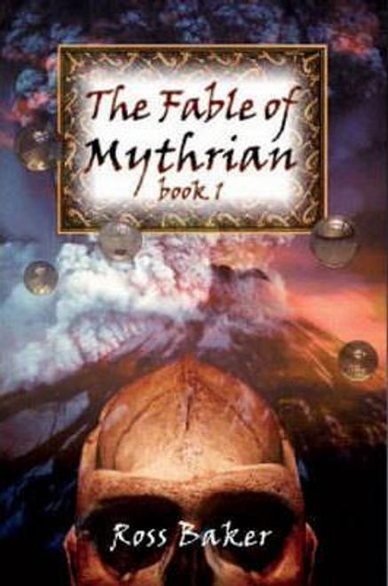 Baker, Ross / The Fable of Mythrian: Bk. 1 (Hardback)