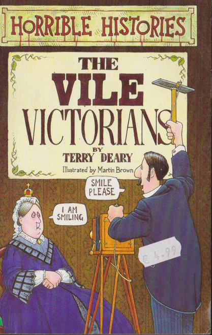 Deary, Terry / Horrible Histories: Vile Victorians
