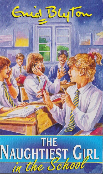 Blyton, Enid / The Naughtiest Girl in the School