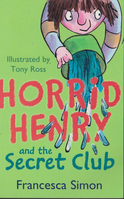 Simon, Francesca / Horrid Henry and the Secret Club