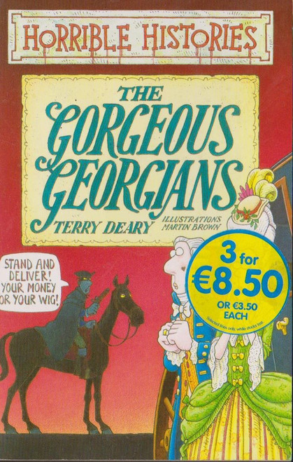 Deary, Terry / Horrible Histories: The Gorgeous Georgians