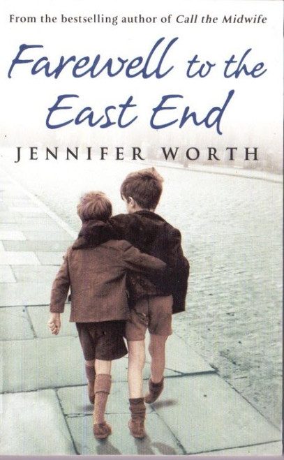 Worth, Jennifer / Farewell to the East End