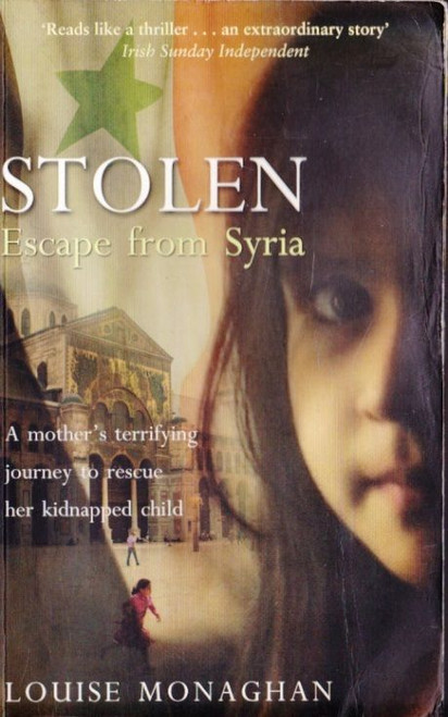 Monaghan, Louise / Stolen: Escape from Syria