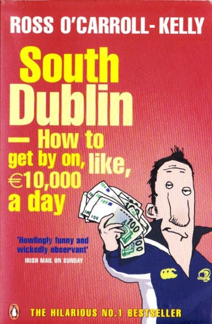 O'Carroll-Kelly, Ross / South Dublin - How to get by on, like, 10,000 a day